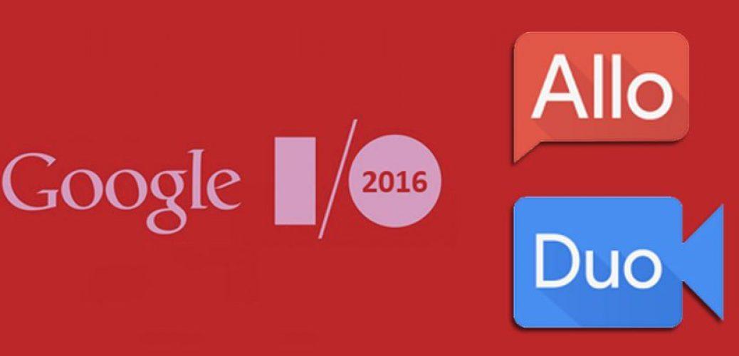 Google IO 2016 Allo and Duo